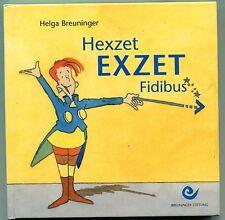 Helga Breuninger - Hexzet Exzet Fidibus