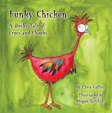 Funky Chicken : A Bushy Tale of Crocs and Chooks (2014, Picture Book)