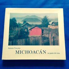 MICHOACAN. UN PUNTO DE VISTA - FIRST EDITION INSCRIBED BY ANTONIO VIZCAINO