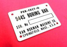 New Van Norman 944-S Boring Bar Serial Number Tag