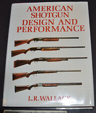 American Shotgun Design and Performance by L. R. Wallack (1977, Hardcover)