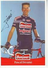 CYCLISME ** carte cycliste PASCAL DERAME  équipe BONJOUR 2001 signée