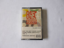 GOT TO GET YOUR OWN ~ SOME RARE GROOVES VOL.1 ~ 1987 UK FUNK/SOUL CASSETTE TAPE