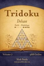 Tridoku: Tridoku Deluxe - Facile à Diabolique - Volume 7 - 468 Grilles by...