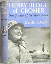 HENRY BLOGG OF CROOMER by Cyril Jolly GREATEST OF LIFEBOAT-MEN life saving 1st