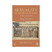 Sexuality in Medieval Europe by Ruth Mazo Karras (author)