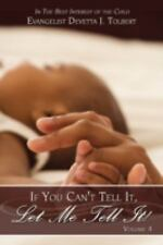If You Can't Tell It, Let Me Tell It! : In the Best Interest of the Child by...