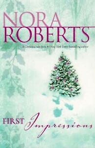 First Impressions by Nora Roberts (Paperback, 2007)