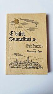 E'bissel Sunneschei,n, Allerlei Gereimtes in Pfälzer Mundart von Andreas Ebel
