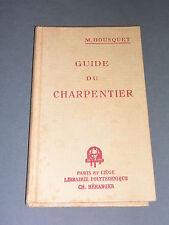 Charpentrerie M. Bousquet guide illustré  du charpentier 1930