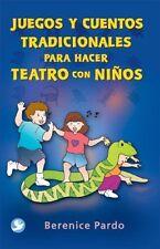 Juegos y cuentos tradicionales para hacer teatro con ninos