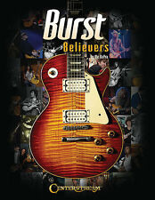 BURST BELIEVERS (GIBSON LES PAUL) - HISTORY/REFERENCE BOOK