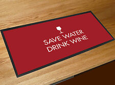 Save water drink wine quote bar runner Pubs Clubs & Cocktail Bars