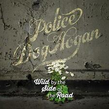 Police Dog Hogan - Wild By The Side Of The Road (NEW CD)