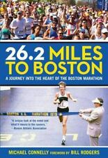 26.2 Miles to Boston: A Journey Into The Heart Of The Boston Marathon by Connel
