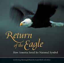 Return of the Eagle: How America Saved Its National Symbol,Greg Breining,Excelle