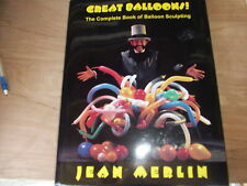 Great Balloons Complete Guide To Balloons Sculpting Book Jean Merlin R Kaufman