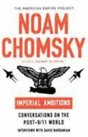 Imperial Ambitions [American Empire Project] by Chomsky, Noam , Paperback