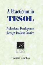 A Practicum in TESOL: Professional Development through Teaching Practice: By ...