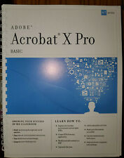 2011 Adobe Acrobat X Pro Basic ILT SERIES new ISBN 1426028954