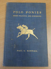 Polo Ponies Their Training and Schooling Paull Kendall Derrydale Press 1933