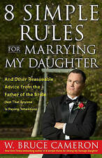 USED (GD) 8 Simple Rules for Marrying My Daughter: And Other Reasonable Advice f