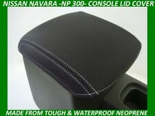 NISSAN NAVARA NP 300 DX, RX, ST,STX, NEOPRENE CONSOLE LID COVER (WETSUIT FABRIC)