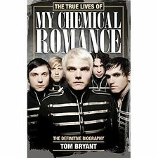 The True Lives of My Chemical Romance: The Definitive Biography by Tom Bryant (…