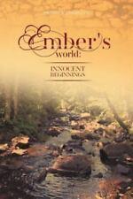 Ember's World - Innocent Beginnings