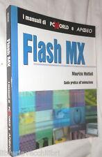 FLASH MX Con guida pratica all animazione Maurizio Mattioli Apogeo PC World di