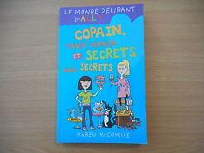LE MONDE DELIRANT D'ALLY..... COPAIN, faux copain et SECRETS très secrets