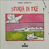 Storia di tre  di Dario Moretti,  2004,  Franco Panini Ragazzi - ER