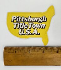 Vintage Pittsburgh Steelers Decal Sticker Title Town USA