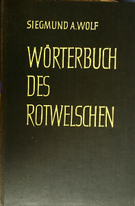 Wörterbuch des Rotwelschen Siegmund A. Wolf Deutsche Gaunersprache 1956