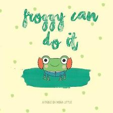 Froggy Can Do It by Mona Little (2017, Paperback, Large Type)