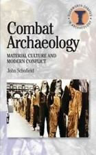 Combat Archaeology: Material Culture and Modern Conflict (Paperback or Softback)