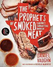 The Prophets of Smoked Meat: A Journey Through Texas Barbecue by Daniel Vaughn