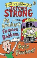 My Brother's Famous Bottom Gets Pinched by Jeremy Strong (Paperback, 2007)