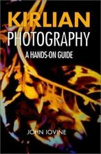 Kirlian Photography : A Hand's on Guide by John Iovine (2000, Paperback)