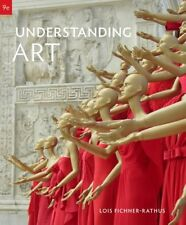 Understanding Art by Lois Fichner-Rathus, 9th Edition