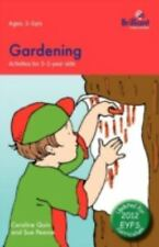 Gardening : Activities for 3-5 Year Olds - 2nd Edition by Sue Pearce and...