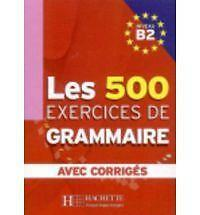 Les 500 Exercices de Grammaire, Niveau B2 (French Edition)