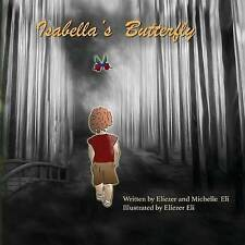 NEW Isabella's Butterfly by Eliezer Eli