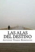 Las Alas Del Destino by Antonio Torres Rodríguez (2014, Paperback)