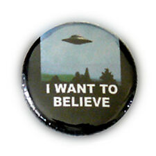 Badge I WANT TO BELIEVE ! x files ovni ufo extra terrestres E.T rock pins Ø25mm
