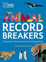 Animal Record Breakers: Thousands of Amazing Facts and Spectacular Feats by , NE