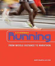 Running: From Middle Distance to Marathon (Elite Performance),Garry Palmer, Alex