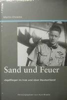 Sand und Feuer Jagdflieger im Irak und über Deutschland Bericht Doku Buch Book