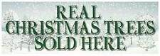 2FT X 6FT REAL CHRISTMAS TREES SOLD HERE PVC BANNER