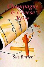 Champagne and Cheese Wire by Butler, Sue